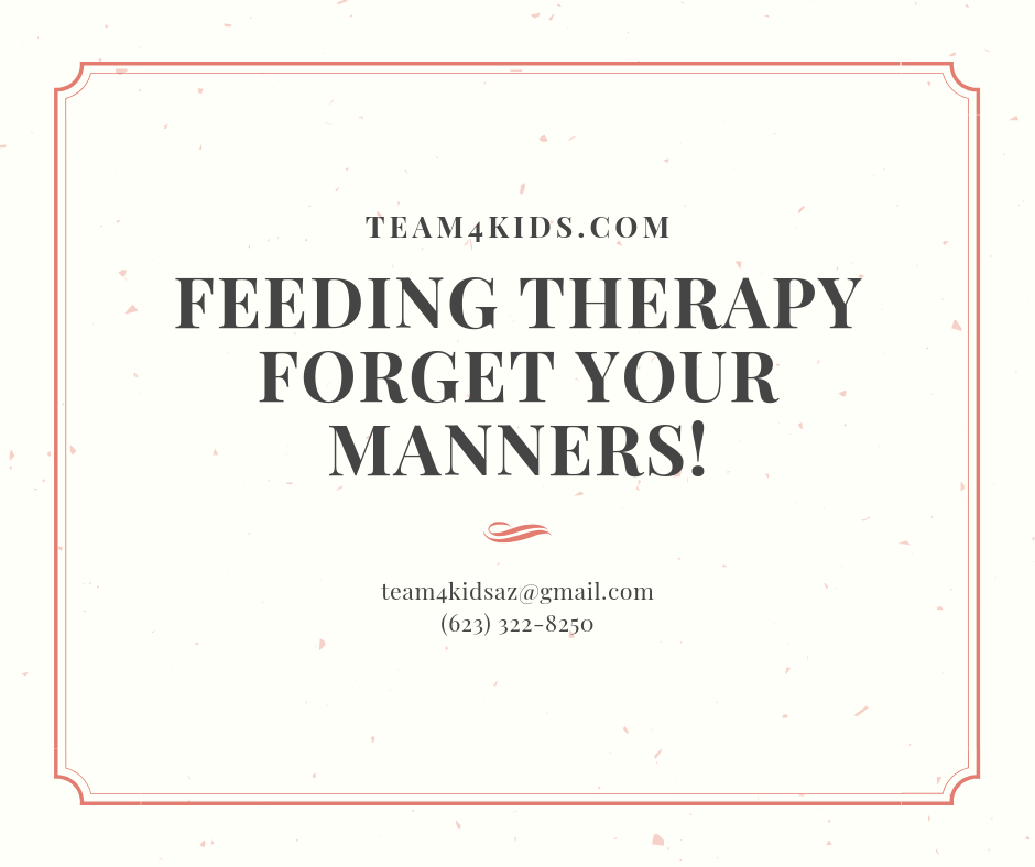 Feeding Therapy – Forget Your Manners!