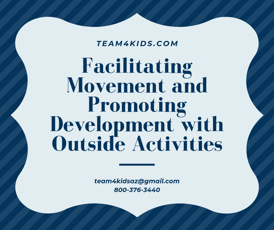 Facilitating Movement and Promoting Development with Outside Activities