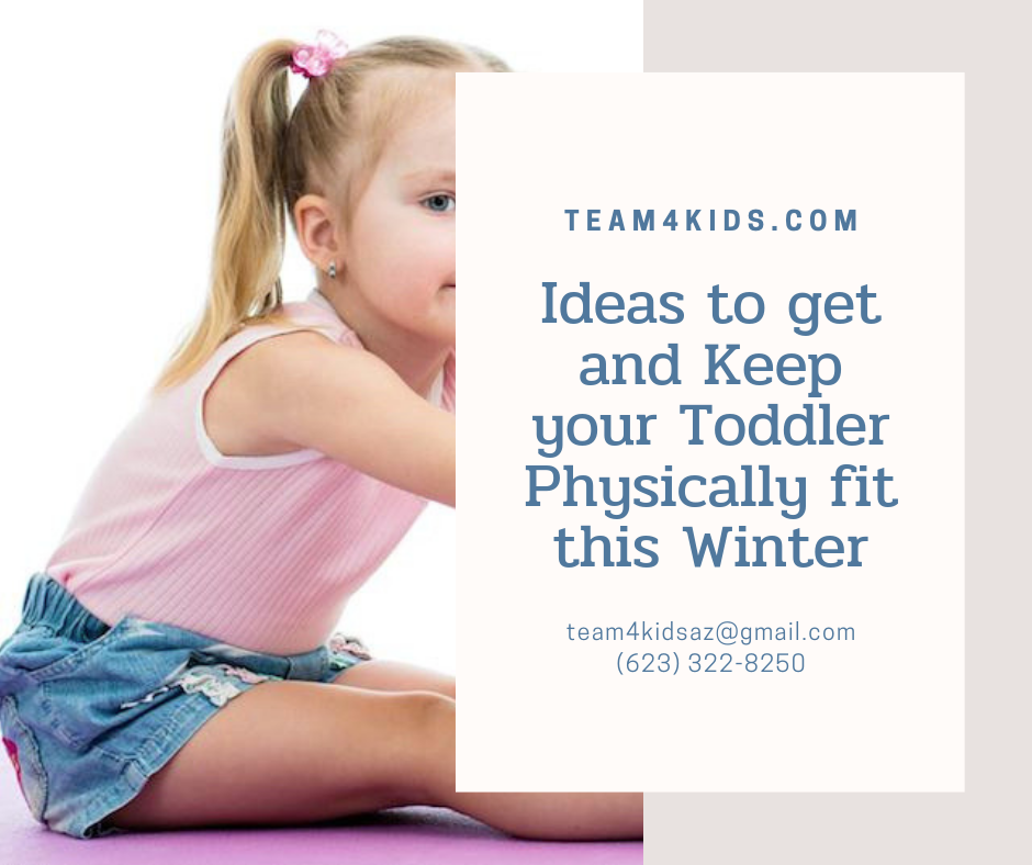 Ideas to get and Keep your Toddler Physically fit this Winter