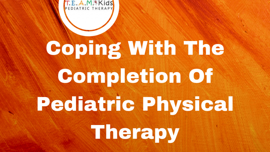 Coping With The Completion Of Pediatric Physical Therapy