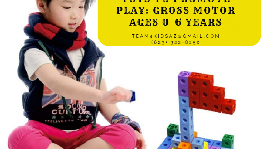 Toys to Promote Play: Gross Motor Ages 0-6 Years
