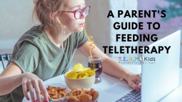 A Parent's Guide to Feeding Teletherapy at Home