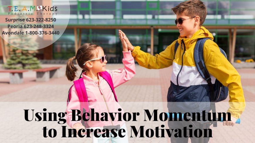 Using Behavior Momentum to Increase Motivation