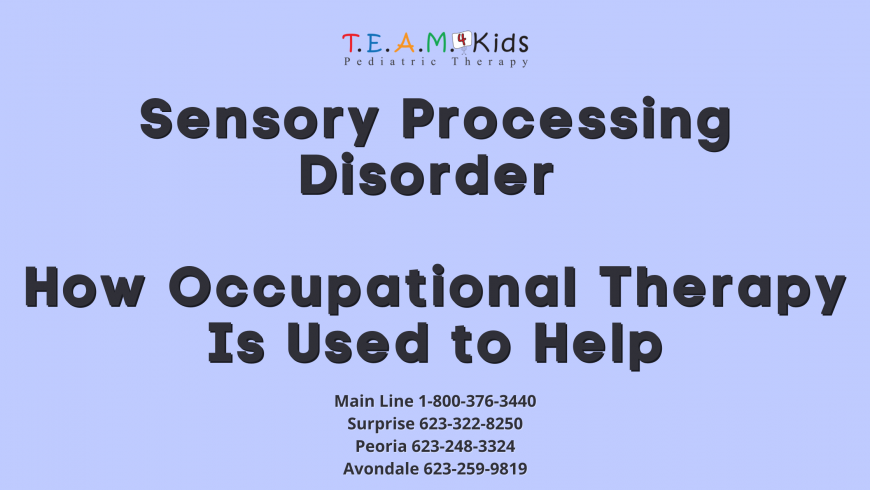 Sensory Processing Disorder and How Occupational Therapy Is Used to Help